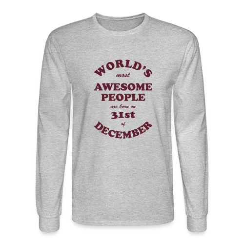 Most Awesome People are born on 31st of December - Men's Long Sleeve T-Shirt