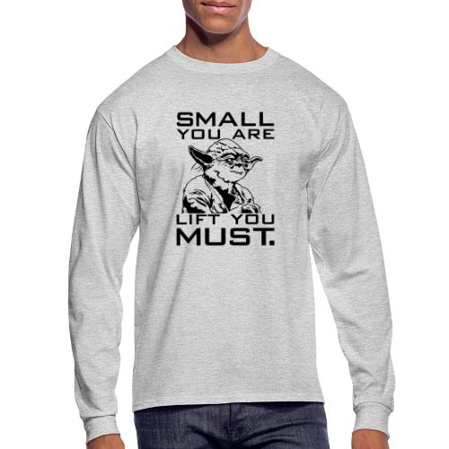 Small You Are Gym Motivation - Men's Long Sleeve T-Shirt