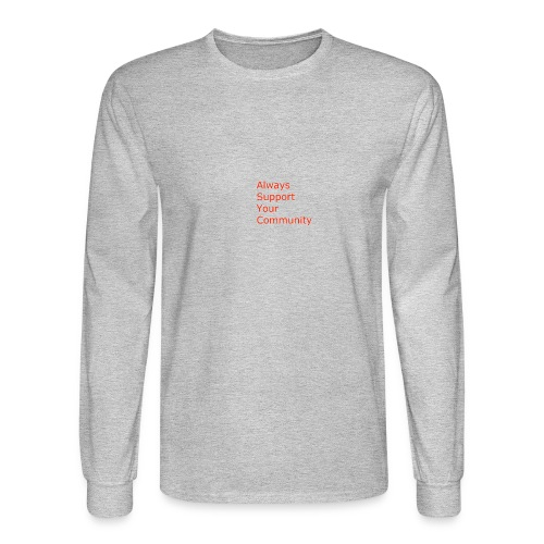 Always Support Your Community - Men's Long Sleeve T-Shirt