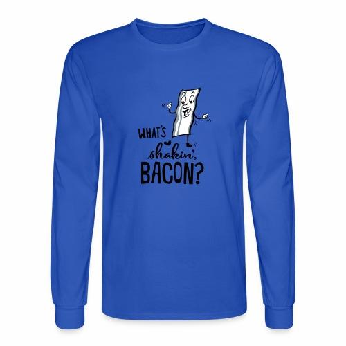 What's Shakin' Bacon - Men's Long Sleeve T-Shirt