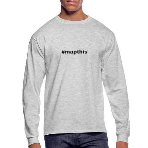 #mapthis hashtag - Men's Long Sleeve T-Shirt