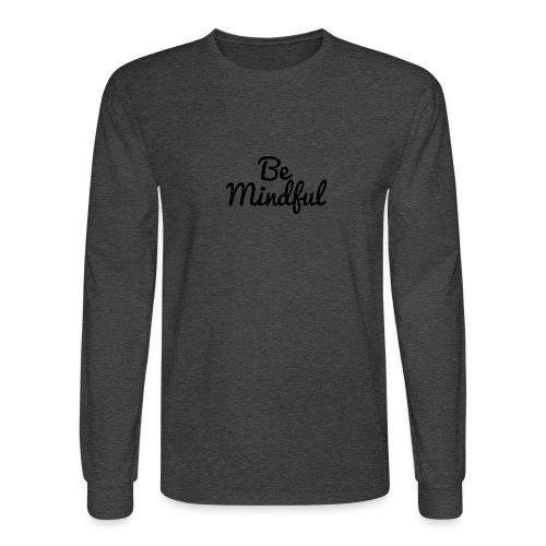 Be Mindful - Men's Long Sleeve T-Shirt