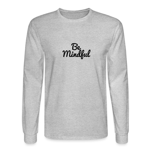 Be Mindful - Men's Long Sleeve T-Shirt