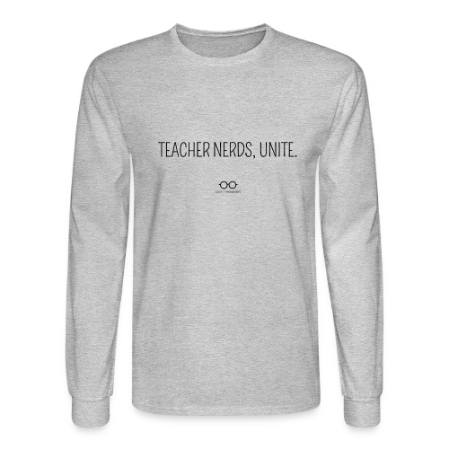 Teacher Nerds, Unite. (black text) - Men's Long Sleeve T-Shirt