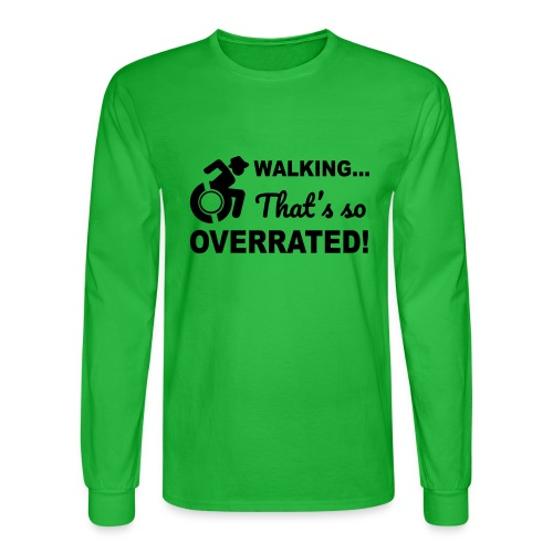 Walking that's so overrated for wheelchair users - Men's Long Sleeve T-Shirt