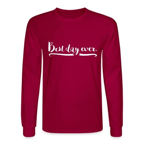 Best Day Ever - Men's Long Sleeve T-Shirt