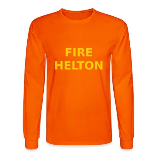 Fire Helton Shirt - Men's Long Sleeve T-Shirt
