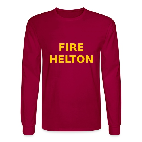 Fire Helton Shirt - Men's Long Sleeve T-Shirt