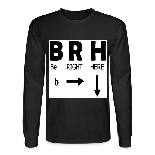 Be Right Here - Men's Long Sleeve T-Shirt