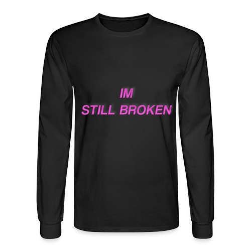 I'm Still Broken - Men's Long Sleeve T-Shirt