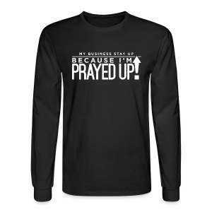 Prayed Up! - Men's Long Sleeve T-Shirt