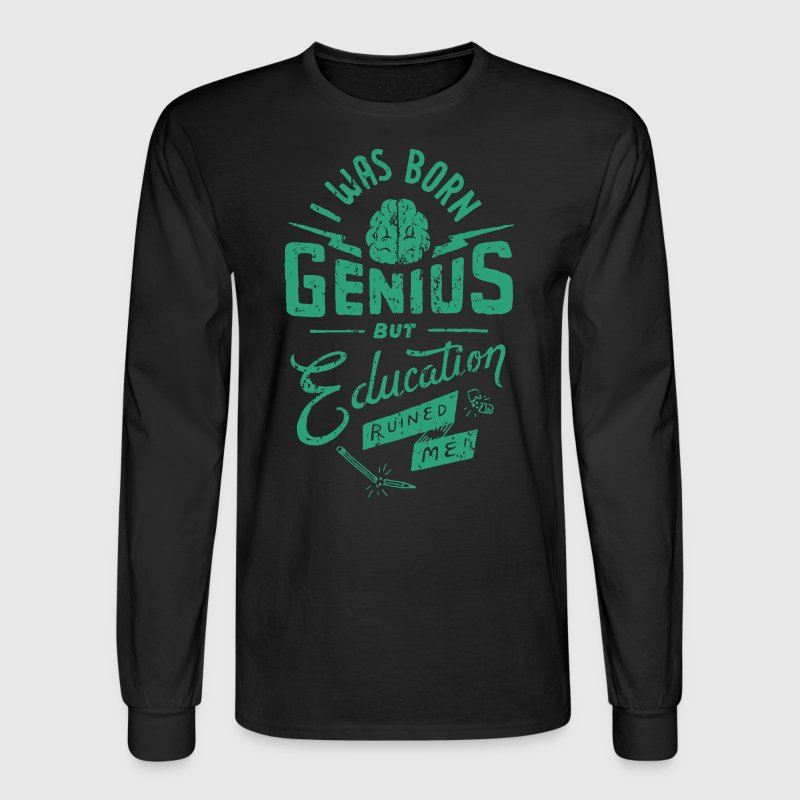 I Was Born Genius - Men's Long Sleeve T-Shirt