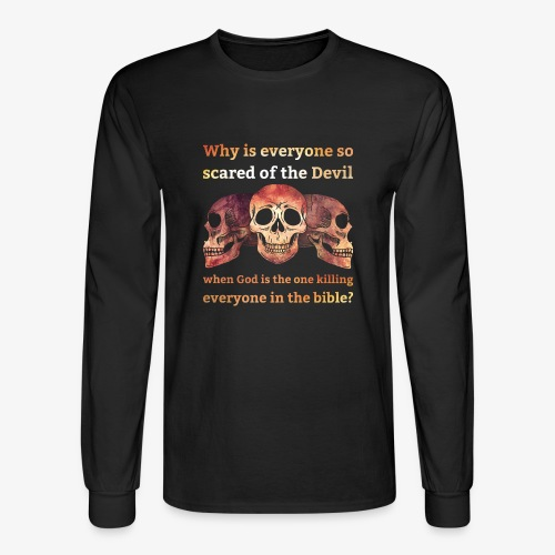 Why everyone so scared... - Men's Long Sleeve T-Shirt