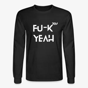 FU-K YEAH - Men's Long Sleeve T-Shirt
