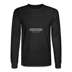 I STAN FOUR STRONG COMMITTED WOMEN - Men's Long Sleeve T-Shirt