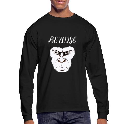 Be Wise - Men's Long Sleeve T-Shirt
