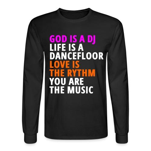 GOD IS A DJ LIFE IS A DANCEFLOOR LOVE IS THE RYTHM - Men's Long Sleeve T-Shirt