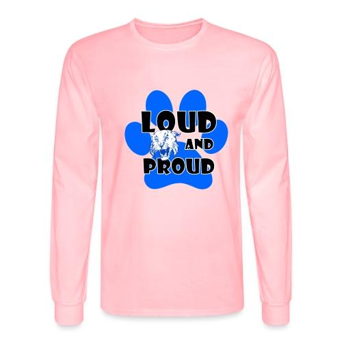 Loud and Proud - Men's Long Sleeve T-Shirt