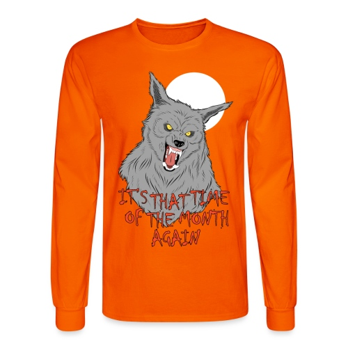 That Time of the Month - Men's Long Sleeve T-Shirt