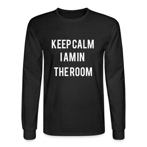I'm here keep calm - Men's Long Sleeve T-Shirt
