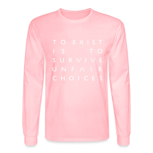 The OA - To Exist Is To Survive Unfair Choices - Men's Long Sleeve T-Shirt