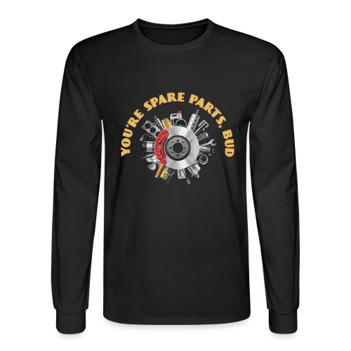 Letterkenny - You Are Spare Parts Bro - Men's Long Sleeve T-Shirt