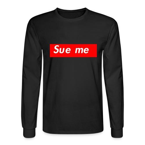 sue me (supreme parody) - Men's Long Sleeve T-Shirt