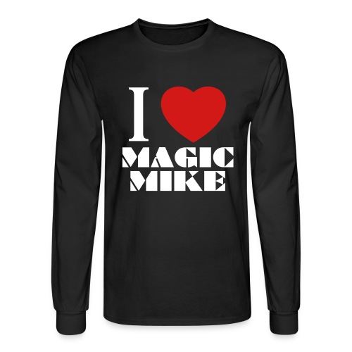I Love Magic Mike T-Shirt - Men's Long Sleeve T-Shirt