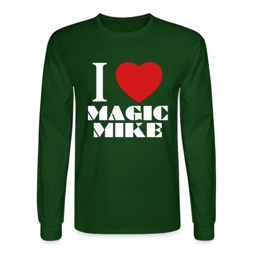I Love Magic Mike T-Shirt - Men's Long Sleeve T-Shirt
