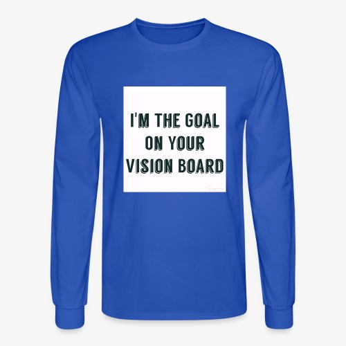 I'm YOUR goal - Men's Long Sleeve T-Shirt