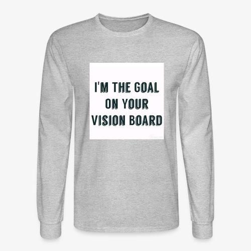 I'm YOUR goal - Men's Long Sleeve T-Shirt