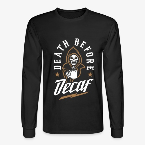 Death Before Decaf - Men's Long Sleeve T-Shirt