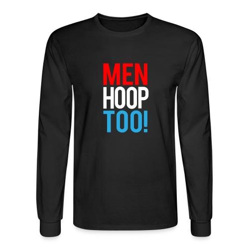 Red, White & Blue ---- Men Hoop Too! - Men's Long Sleeve T-Shirt