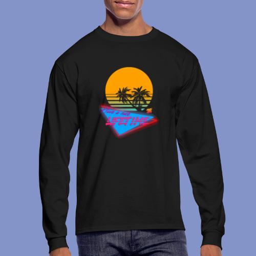 Have a nice LIFETIME - Men's Long Sleeve T-Shirt
