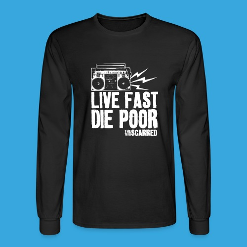 The Scarred - Live Fast Die Poor - Boombox shirt - Men's Long Sleeve T-Shirt
