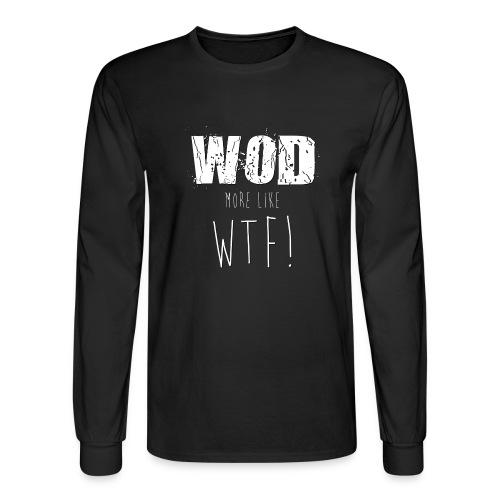 WOD more like WTF - Men's Long Sleeve T-Shirt