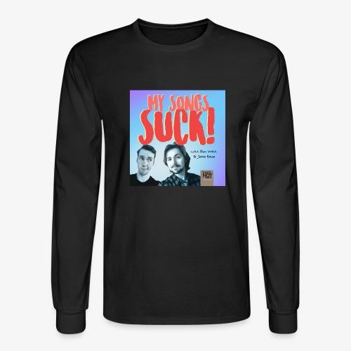 My Songs Suck Cover - Men's Long Sleeve T-Shirt