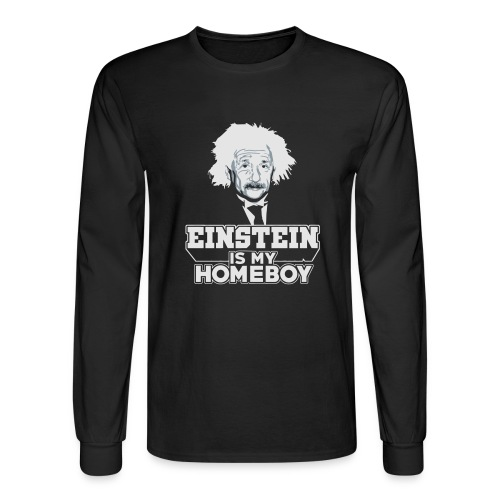 Einstein Is My Homeboy - Men's Long Sleeve T-Shirt