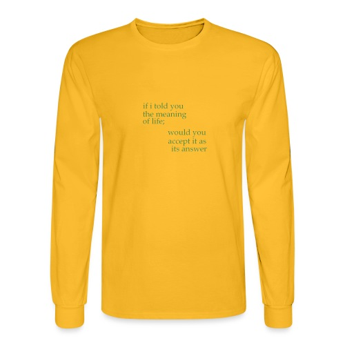 meaning of life - Men's Long Sleeve T-Shirt