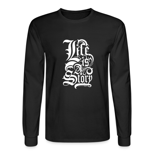 Life is a Story - Men's Long Sleeve T-Shirt