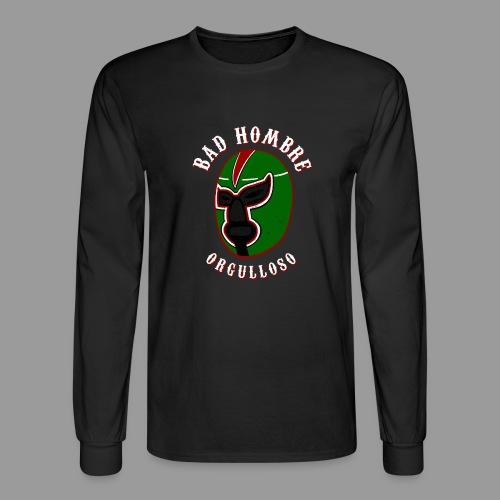 Proud Bad Hombre (Bad Hombre Orgulloso) - Men's Long Sleeve T-Shirt
