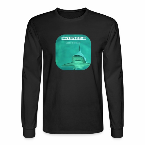 "InovativObsesion ""SHARKS DON'T SLEEP"" apparel - Men's Long Sleeve T-Shirt"