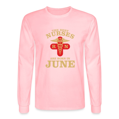 The Best Nurses are born in June - Men's Long Sleeve T-Shirt