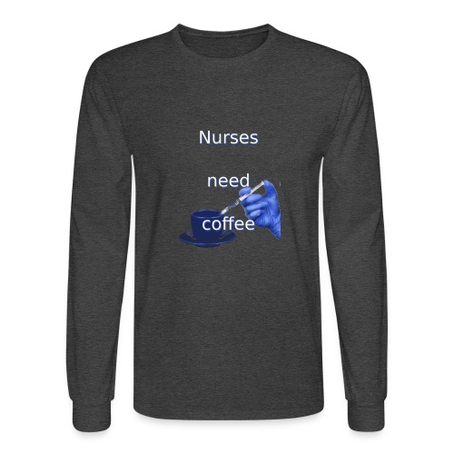 Nurses need coffee - Men's Long Sleeve T-Shirt