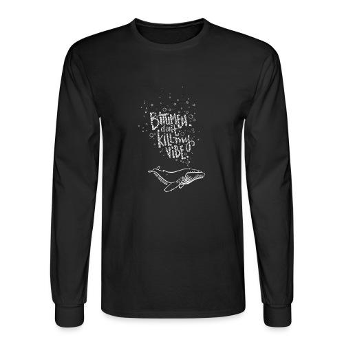Bitumen Don't Kill My Vibe - No Pipelines - Men's Long Sleeve T-Shirt