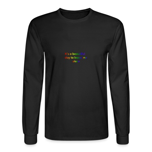 It's a beautiful day to leave me alone funny quote - Men's Long Sleeve T-Shirt
