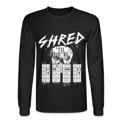Shred 'til you're dead - Men's Long Sleeve T-Shirt