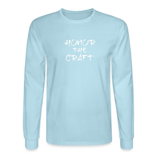 Honor The Craft Text on B - Men's Long Sleeve T-Shirt