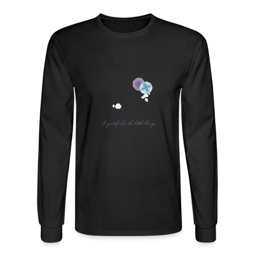 Be grateful for the little things - Men's Long Sleeve T-Shirt