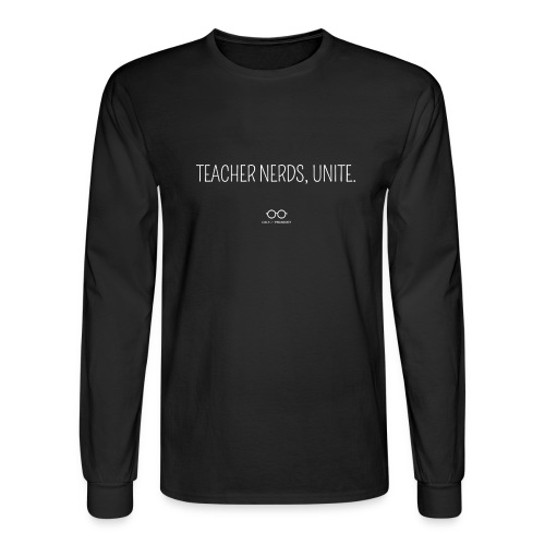 Teacher Nerds, Unite. (white text) - Men's Long Sleeve T-Shirt